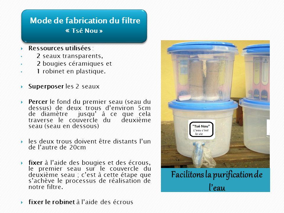 Facilitons la purification de leau Ressources utilisées : 2 seaux transparents, 2 bougies céramiques et 1 robinet en plastique.