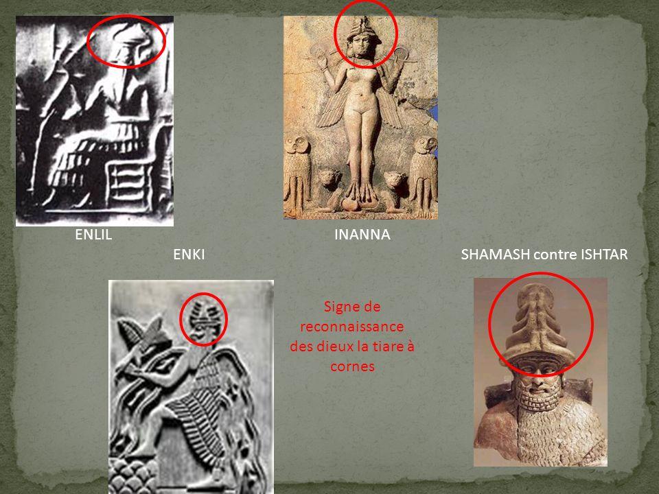 ENLIL INANNA ENKI SHAMASH contre ISHTAR Signe de reconnaissance des dieux la tiare à cornes