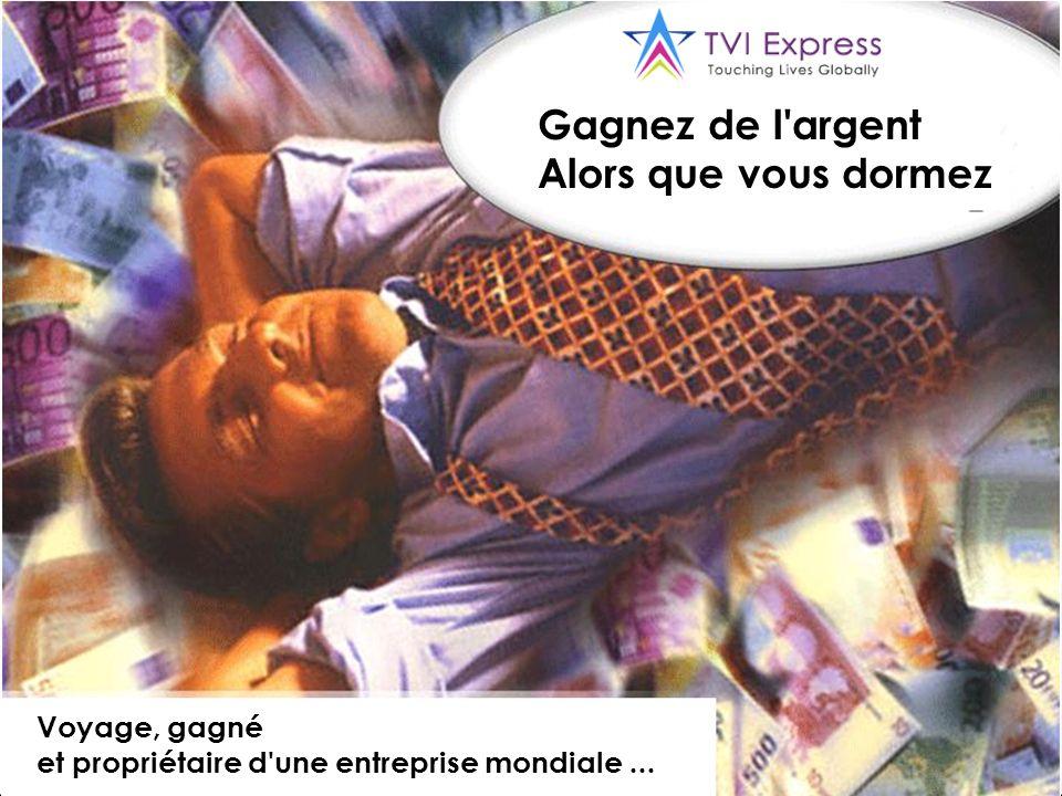 Gagnez de l'argent Alors que vous dormez Voyage, gagné et propriétaire d'une entreprise mondiale...
