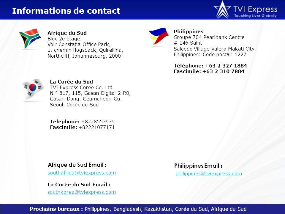 Informations de contact Prochains bureaux : Philippines, Bangladesh, Kazakhstan, Corée du Sud, Afrique du Sud Philippines Groupe 704 Pearlbank Centre