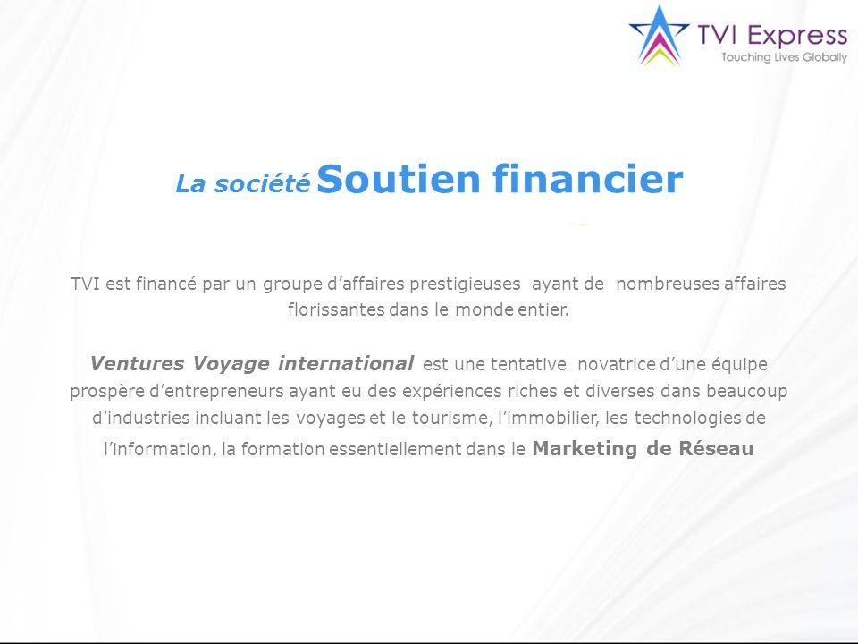 TVI est financé par un groupe daffaires prestigieuses ayant de nombreuses affaires florissantes dans le monde entier. Ventures Voyage international es