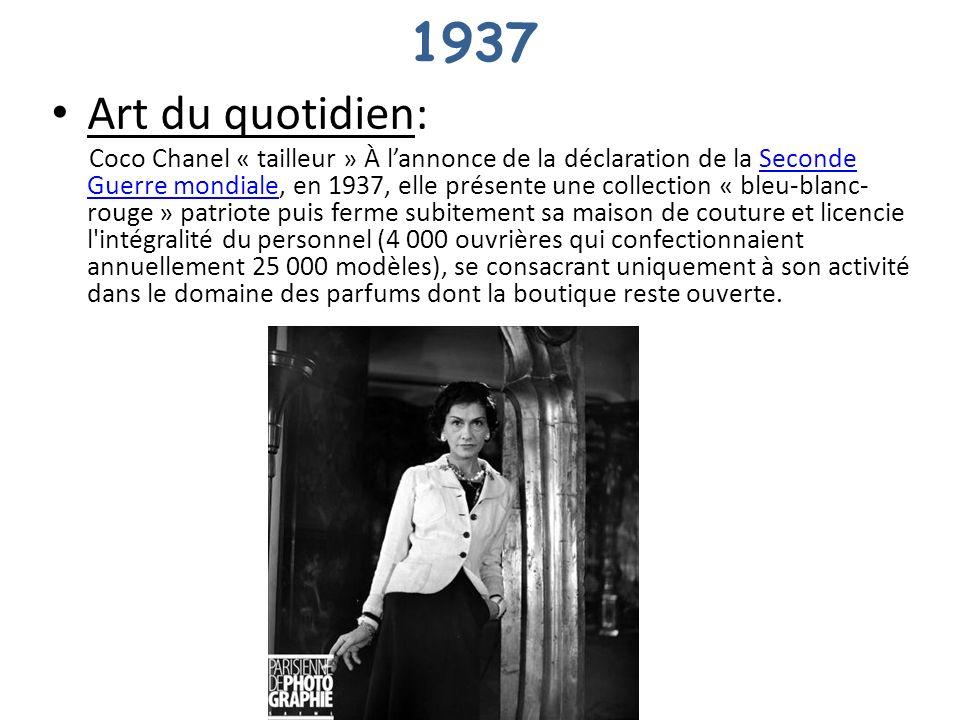 1937 Art du quotidien: Coco Chanel « tailleur » À lannonce de la déclaration de la Seconde Guerre mondiale, en 1937, elle présente une collection « bl