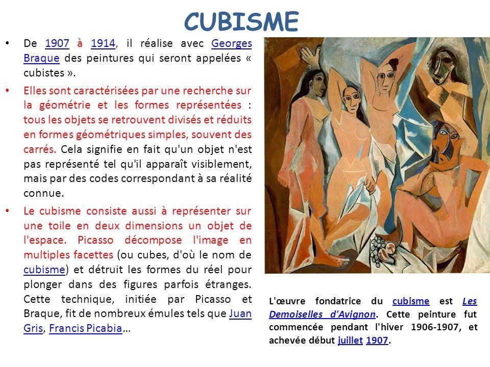 CUBISME De 1907 à 1914, il réalise avec Georges Braque des peintures qui seront appelées « cubistes ».19071914Georges Braque Elles sont caractérisées