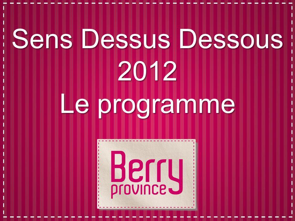 Sens Dessus Dessous 2012 Le programme