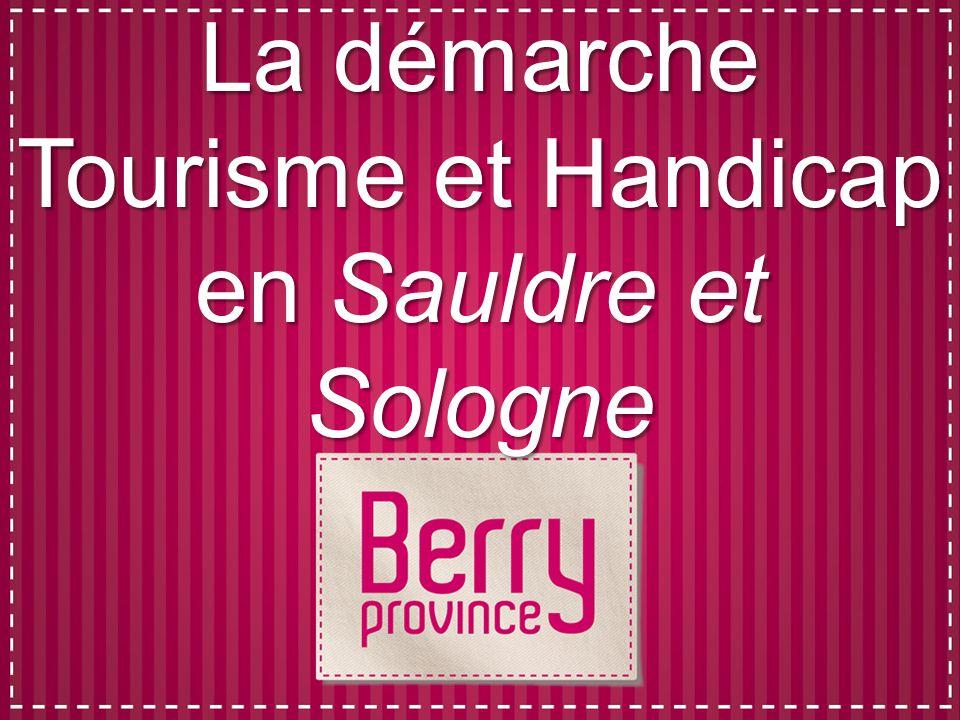 La démarche Tourisme et Handicap en Sauldre et Sologne