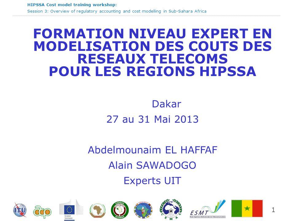 HIPSSA Cost model training workshop: Session 3: Overview of regulatory accounting and cost modelling in Sub-Sahara Africa Session 3 – Vue d ensemble sur la comptabilité réglementaire et la modélisation des coûts en Afrique sub-saharienne 2