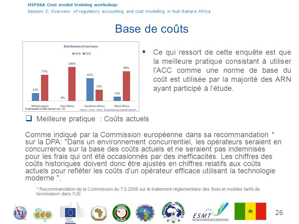 HIPSSA Cost model training workshop: Session 3: Overview of regulatory accounting and cost modelling in Sub-Sahara Africa 26 Base de coûts Ce qui ress