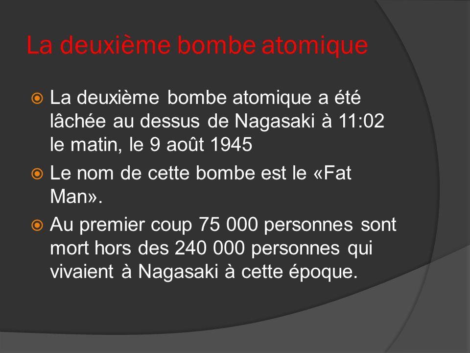 La deuxième bombe atomique La deuxième bombe atomique a été lâchée au dessus de Nagasaki à 11:02 le matin, le 9 août 1945 Le nom de cette bombe est le