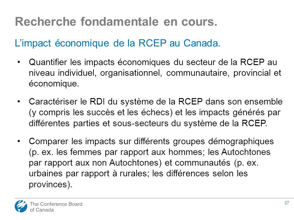 27 Limpact économique de la RCEP au Canada. Quantifier les impacts économiques du secteur de la RCEP au niveau individuel, organisationnel, communauta