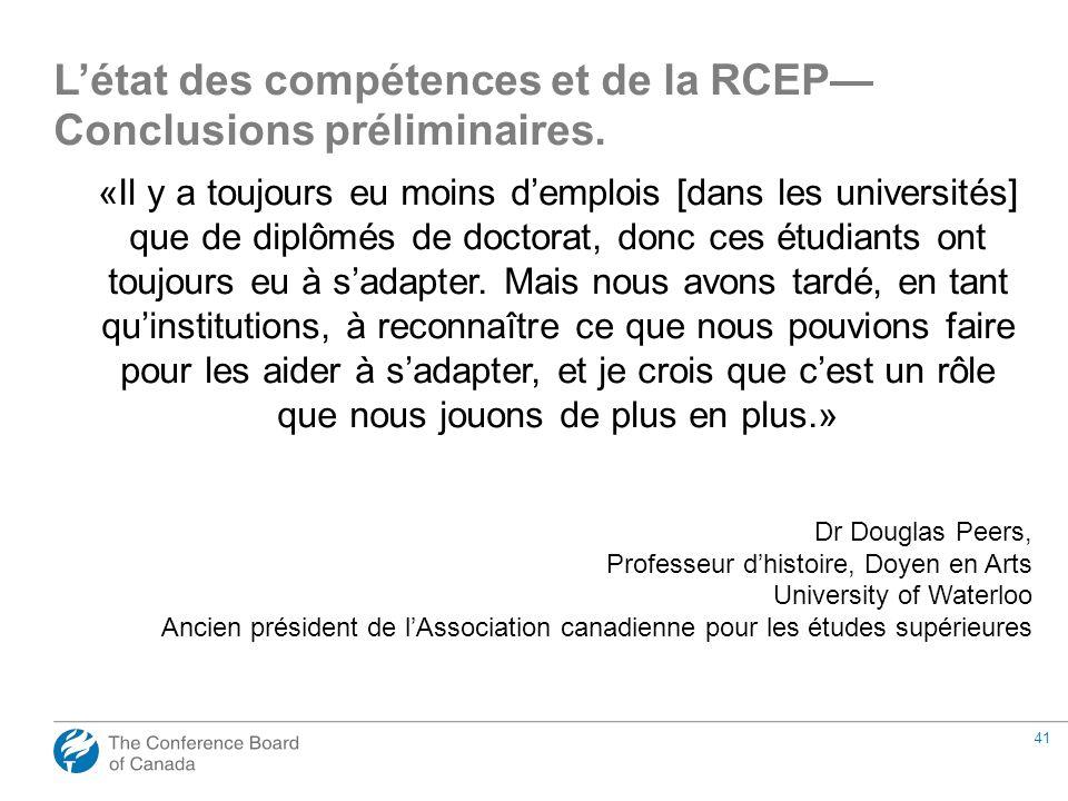 41 «Il y a toujours eu moins demplois [dans les universités] que de diplômés de doctorat, donc ces étudiants ont toujours eu à sadapter. Mais nous avo