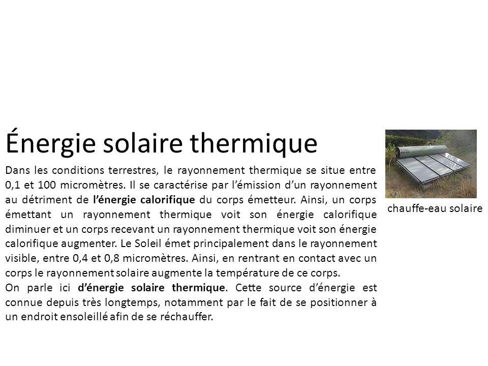 Énergie solaire thermique L énergie thermique peut être utilisée directement ou indirectement : directement pour chauffer des locaux ou de l eau sanitaire (panneaux solaires chauffants) ou des aliments (fours solaires), indirectement pour la production de vapeur d un fluide caloporteur pour entraîner des turbines et ainsi obtenir une énergie électrique (énergie solaire thermodynamique (ou heliothermodynamique)).