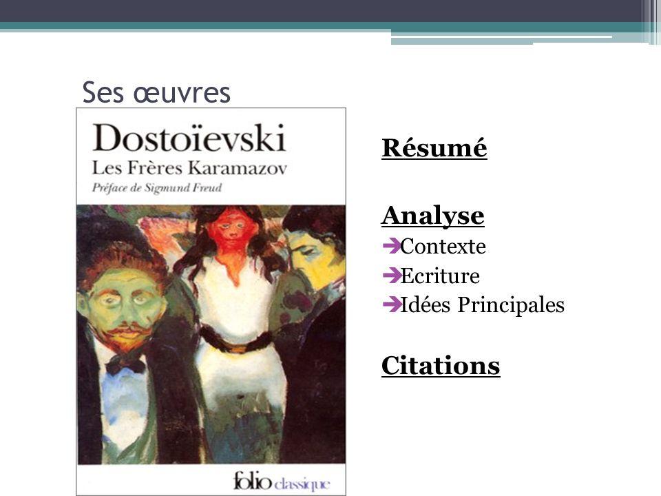 Ses œuvres Résumé Analyse Contexte Ecriture Idées Principales Citations