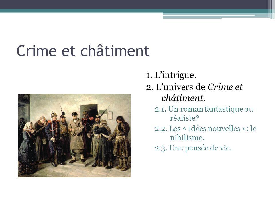 Crime et châtiment 1.Lintrigue. 2. Lunivers de Crime et châtiment.