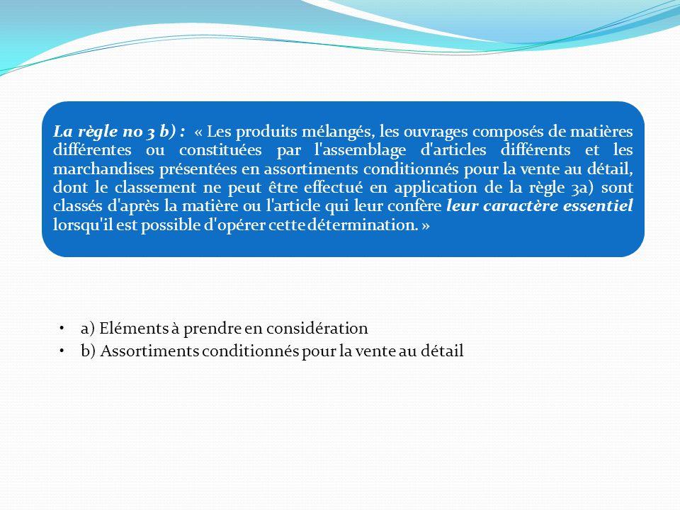 La règle no 3 b) : « Les produits mélangés, les ouvrages composés de matières différentes ou constituées par l'assemblage d'articles différents et les