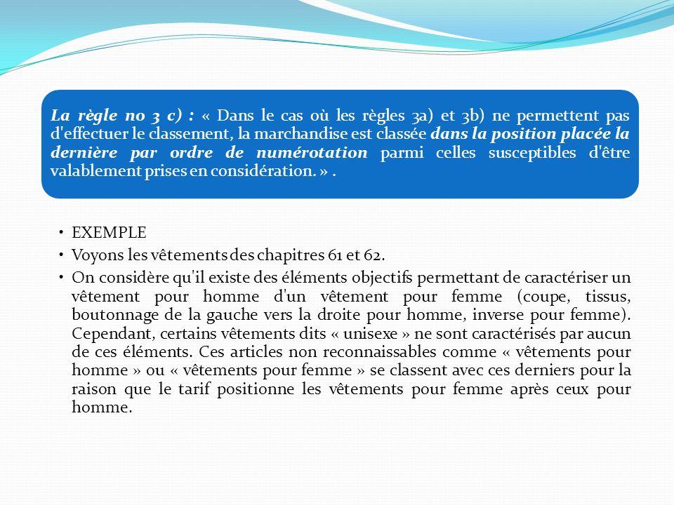 La règle no 3 c) : « Dans le cas où les règles 3a) et 3b) ne permettent pas d'effectuer le classement, la marchandise est classée dans la position pla