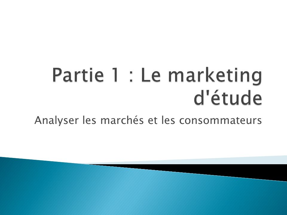 Analyser les marchés et les consommateurs