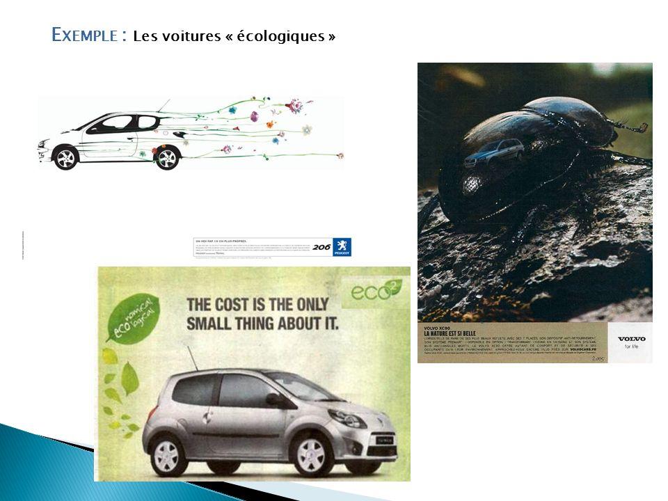 E XEMPLE : Les voitures « écologiques »