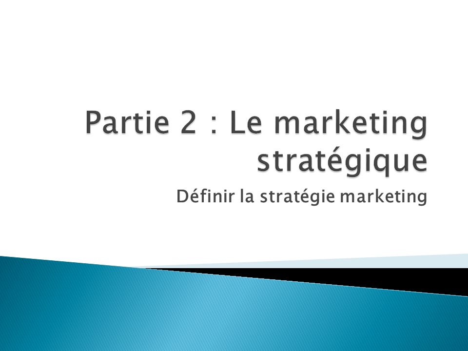 Définir la stratégie marketing