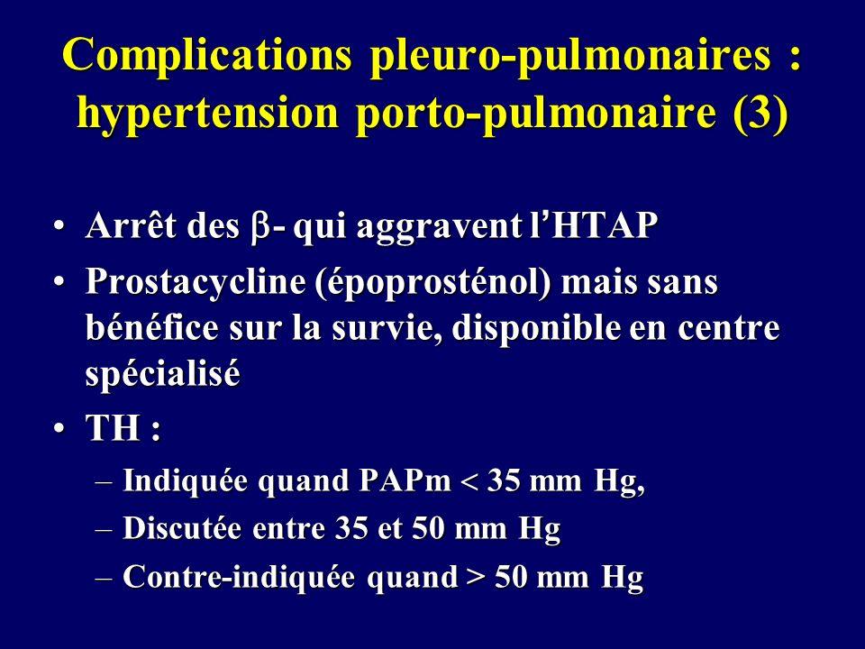 Complications pleuro-pulmonaires : hypertension porto-pulmonaire (3) Arrêt des - qui aggravent lHTAPArrêt des - qui aggravent lHTAP Prostacycline (épo