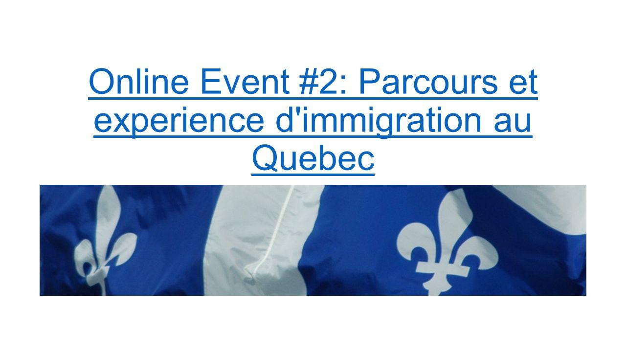 Online Event #2: Parcours et experience d immigration au Quebec
