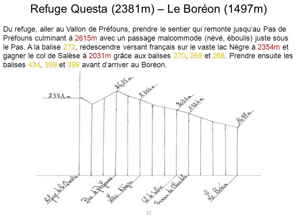 Refuge Questa (2381m) – Le Boréon (1497m) Du refuge, aller au Vallon de Préfouns, prendre le sentier qui remonte jusquau Pas de Préfouns culminant à 2