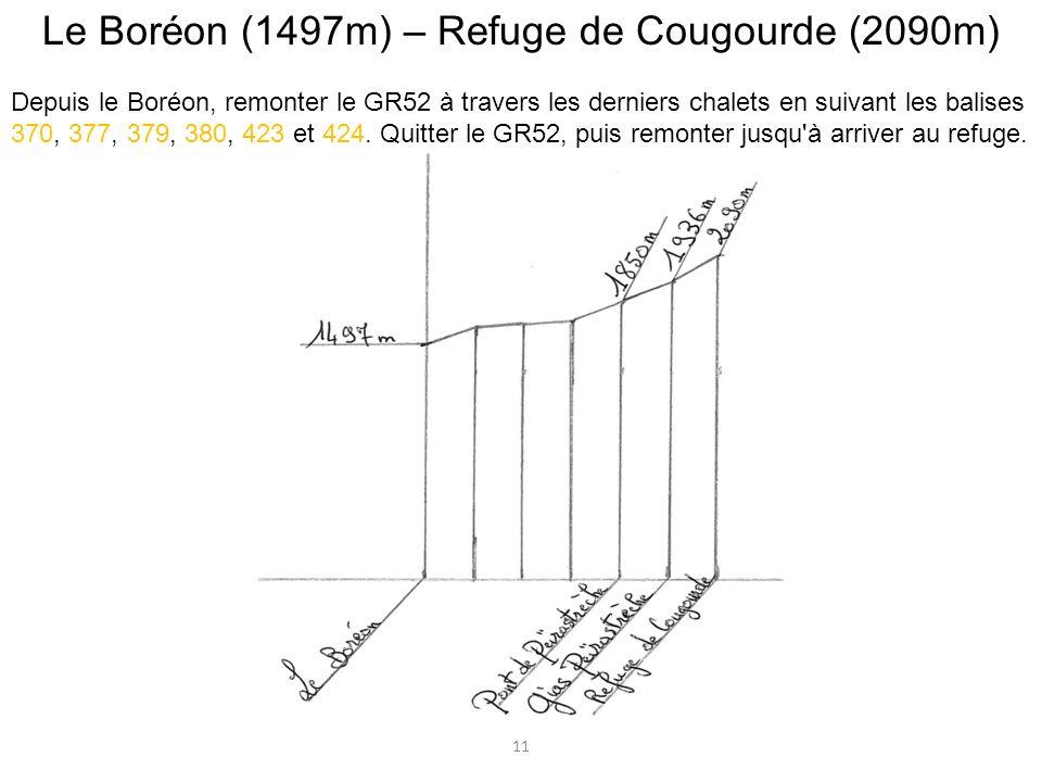 Le Boréon (1497m) – Refuge de Cougourde (2090m) Depuis le Boréon, remonter le GR52 à travers les derniers chalets en suivant les balises 370, 377, 379