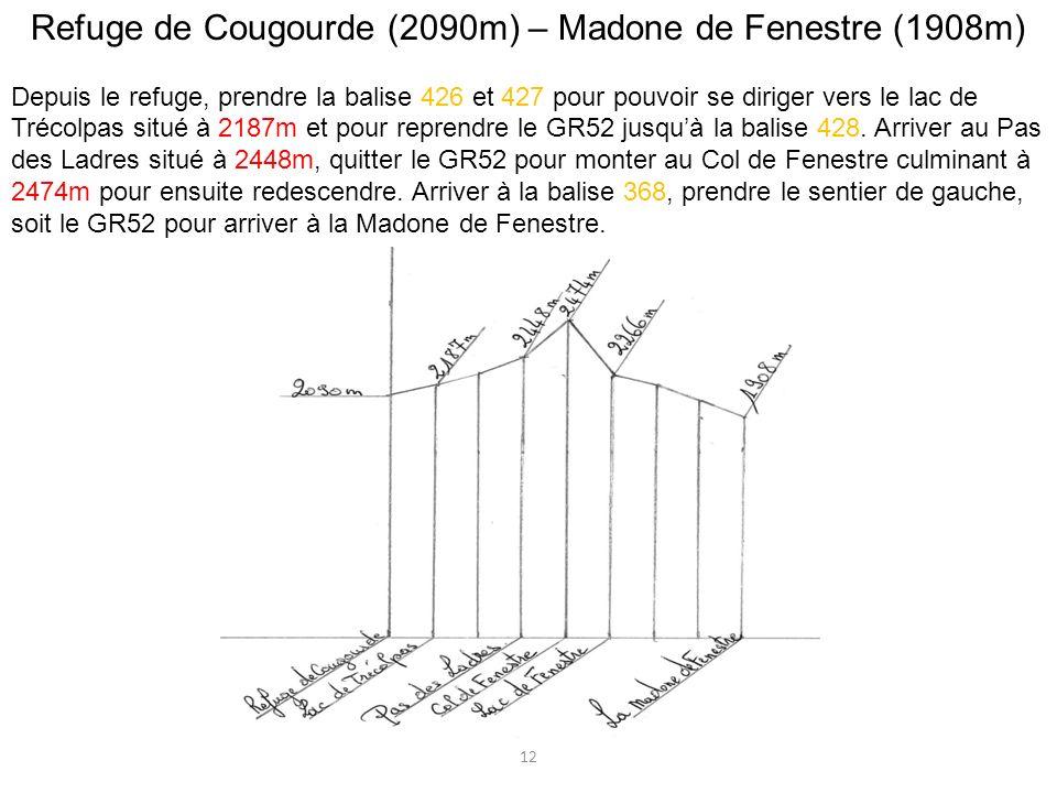 Refuge de Cougourde (2090m) – Madone de Fenestre (1908m) Depuis le refuge, prendre la balise 426 et 427 pour pouvoir se diriger vers le lac de Trécolp