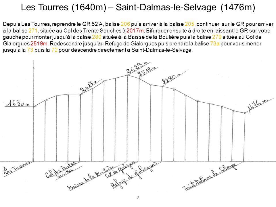 Les Tourres (1640m) – Saint-Dalmas-le-Selvage (1476m) Depuis Les Tourres, reprendre le GR 52 A, balise 206 puis arriver à la balise 205, continuer sur
