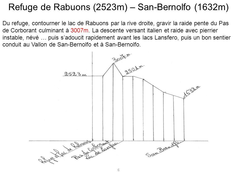 Refuge de Rabuons (2523m) – San-Bernolfo (1632m) Du refuge, contourner le lac de Rabuons par la rive droite, gravir la raide pente du Pas de Corborant