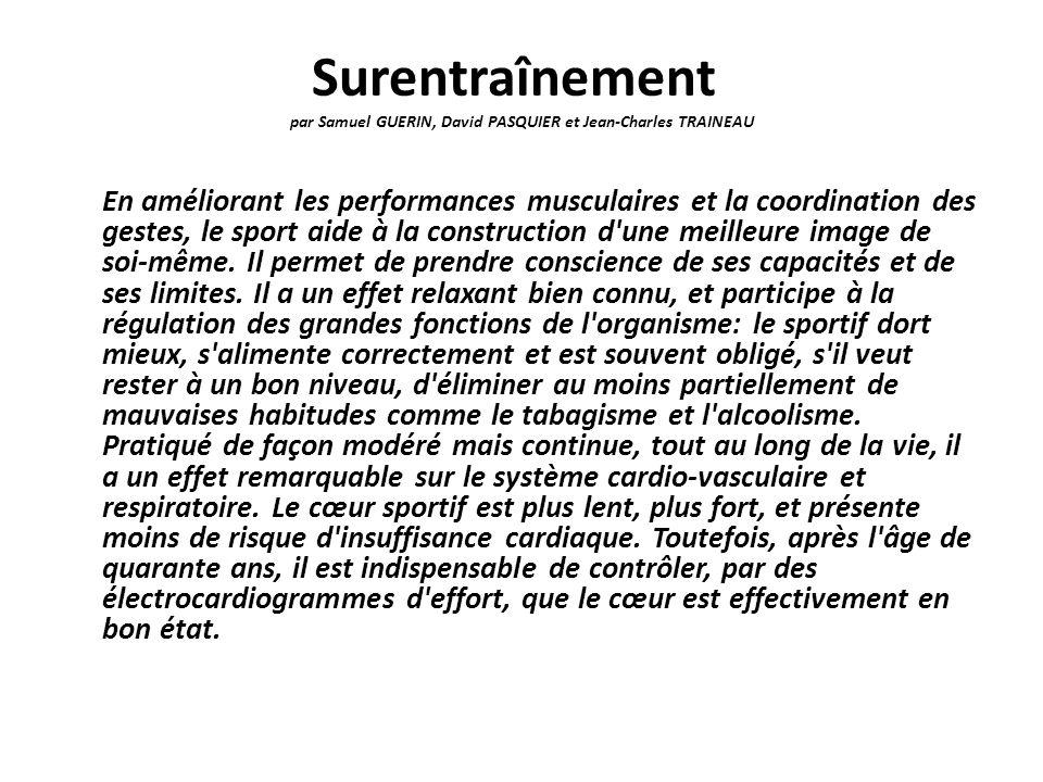 Surentraînement par Samuel GUERIN, David PASQUIER et Jean-Charles TRAINEAU En améliorant les performances musculaires et la coordination des gestes, l