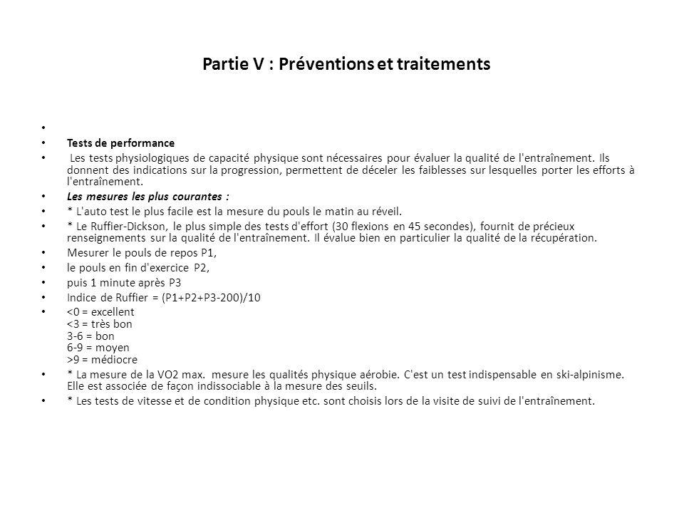 Partie V : Préventions et traitements Tests de performance Les tests physiologiques de capacité physique sont nécessaires pour évaluer la qualité de l