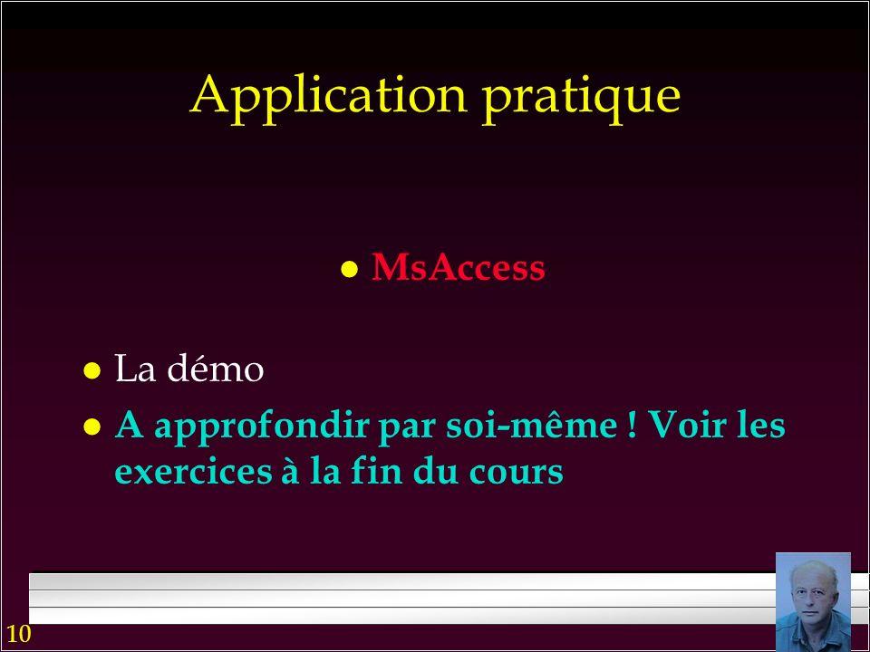 10 5 Avenir l Interface en langage naturel –Fournisseur S1 sappelle Smith, est localisé à Paris et son statut est 100 l Extraction dinformation l P. e
