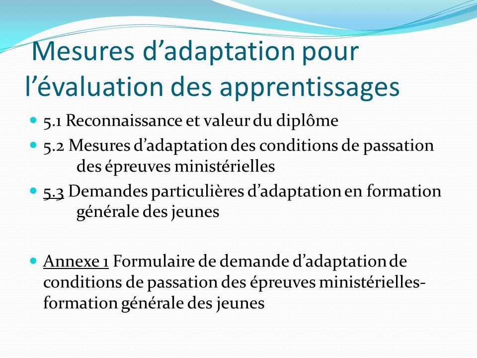CHAPITRE 5 Mesures dadaptation pour lévaluation des apprentissages 5.1 Reconnaissance et valeur du diplôme 5.2 Mesures dadaptation des conditions de p