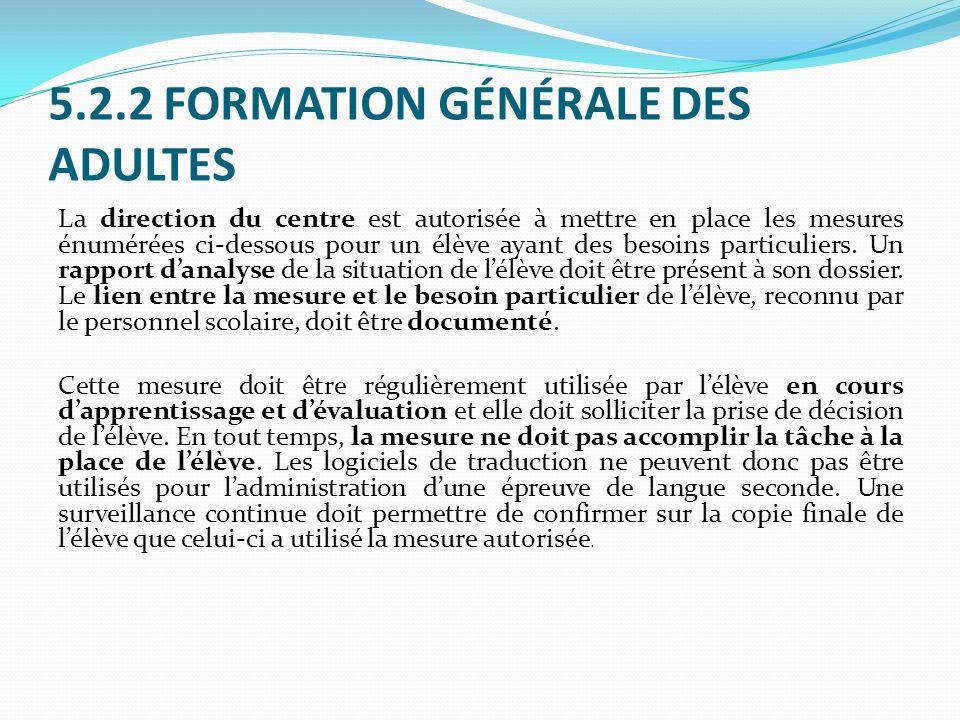 5.2.2 FORMATION GÉNÉRALE DES ADULTES La direction du centre est autorisée à mettre en place les mesures énumérées ci-dessous pour un élève ayant des b