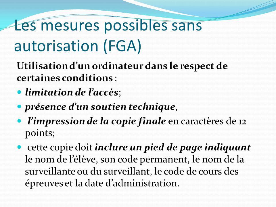 Les mesures possibles sans autorisation (FGA) Utilisation dun ordinateur dans le respect de certaines conditions : limitation de laccès; présence dun