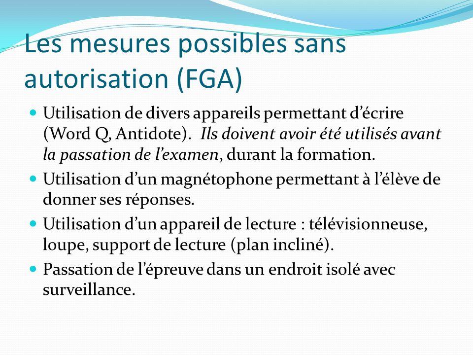 Les mesures possibles sans autorisation (FGA) Utilisation de divers appareils permettant décrire (Word Q, Antidote). Ils doivent avoir été utilisés av