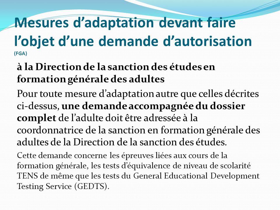 Mesures dadaptation devant faire lobjet dune demande dautorisation (FGA) à la Direction de la sanction des études en formation générale des adultes Po