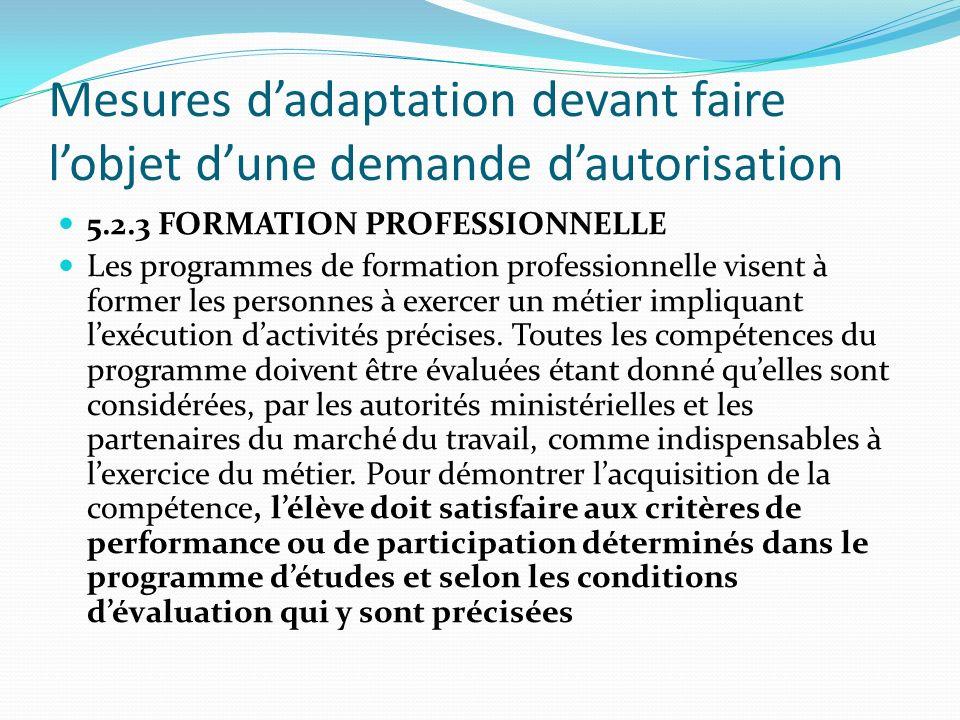 Mesures dadaptation devant faire lobjet dune demande dautorisation 5.2.3 FORMATION PROFESSIONNELLE Les programmes de formation professionnelle visent