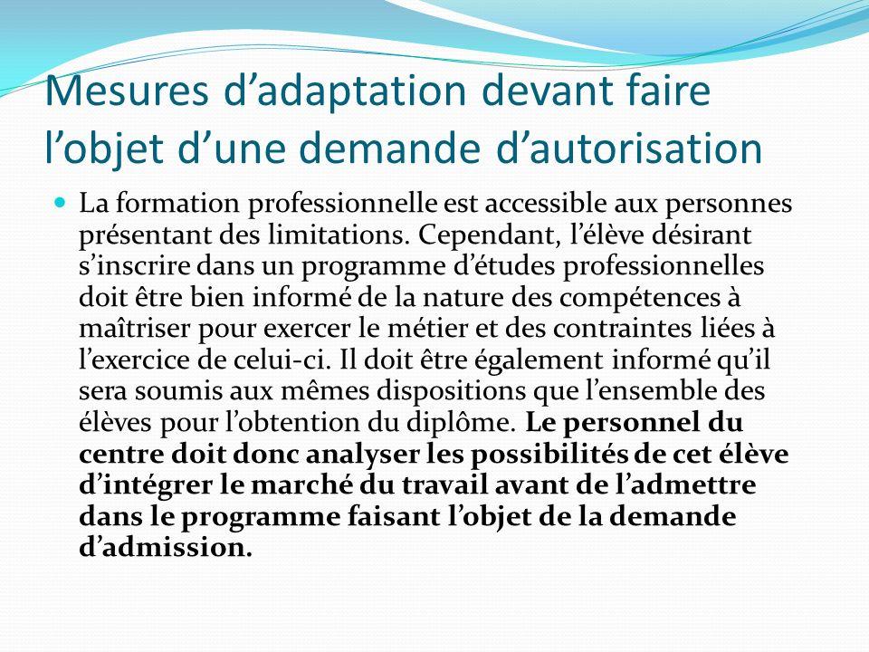 Mesures dadaptation devant faire lobjet dune demande dautorisation La formation professionnelle est accessible aux personnes présentant des limitation