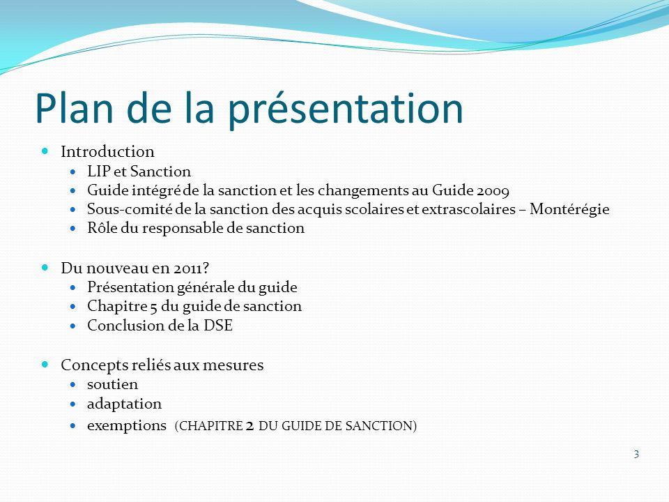 Plan de la présentation Introduction LIP et Sanction Guide intégré de la sanction et les changements au Guide 2009 Sous-comité de la sanction des acqu