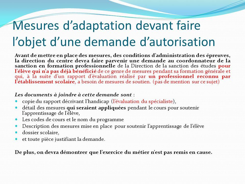 Mesures dadaptation devant faire lobjet dune demande dautorisation Avant de mettre en place des mesures, des conditions dadministration des épreuves,