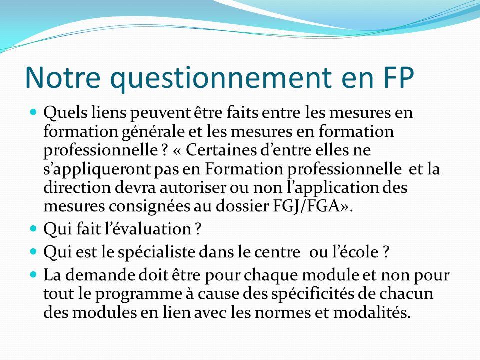 Notre questionnement en FP Quels liens peuvent être faits entre les mesures en formation générale et les mesures en formation professionnelle ? « Cert