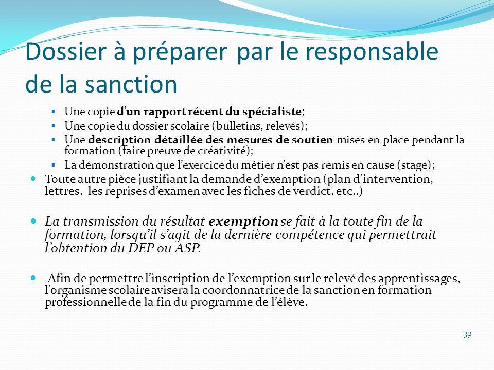 Dossier à préparer par le responsable de la sanction Une copie dun rapport récent du spécialiste; Une copie du dossier scolaire (bulletins, relevés);