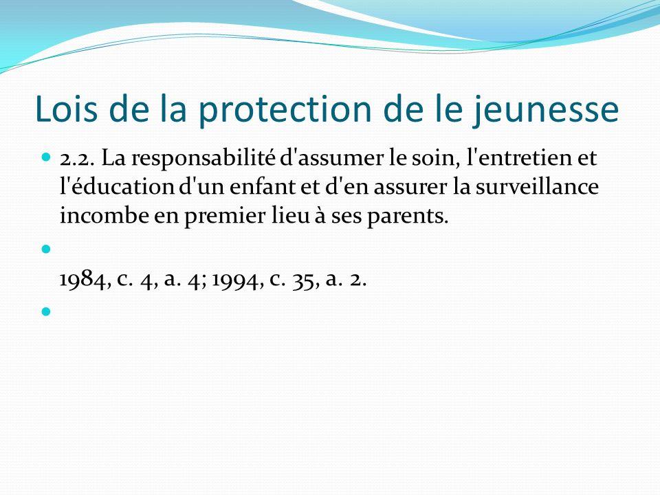 Lois de la protection de le jeunesse 2.2. La responsabilité d'assumer le soin, l'entretien et l'éducation d'un enfant et d'en assurer la surveillance