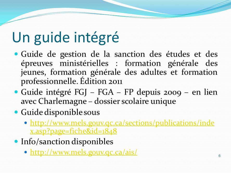 Un guide intégré Guide de gestion de la sanction des études et des épreuves ministérielles : formation générale des jeunes, formation générale des adu