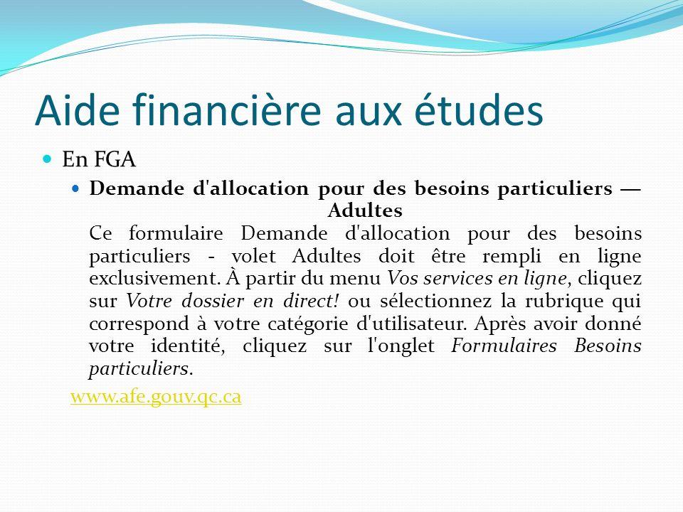 Aide financière aux études En FGA Demande d'allocation pour des besoins particuliers Adultes Ce formulaire Demande d'allocation pour des besoins parti