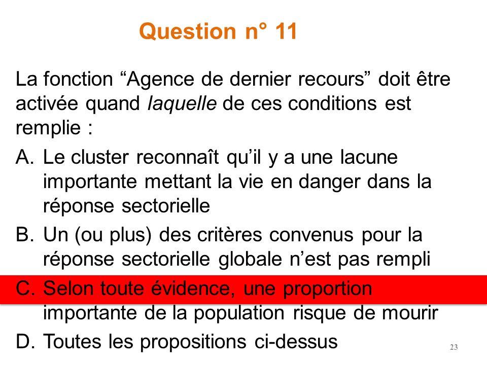 Question n° 10 Laquelle de ces propositions nest PAS du ressort dune CLA ? A.Remplacer les structures de coordinations nationales insuffisantes partou