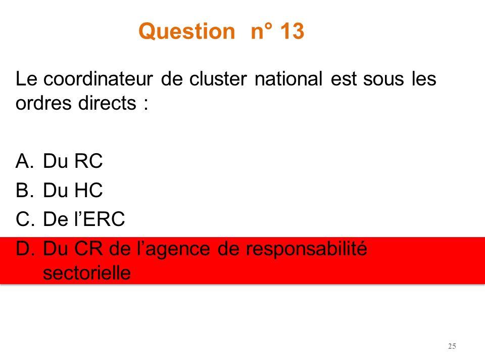 Question n° 12 Selon la note de recommandation, quelle proposition ne relève PAS des groupes sectoriels mondiaux ? A.Garantir une préparation des syst
