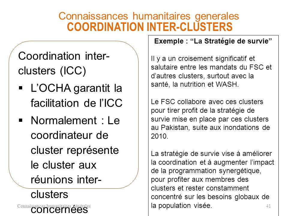 RESPONSABLES SECTORIELS – TERMES DE REFERENCE Connaissances humanitaires générales40 Que font les clusters au niveau national ? 1.Création et maintien