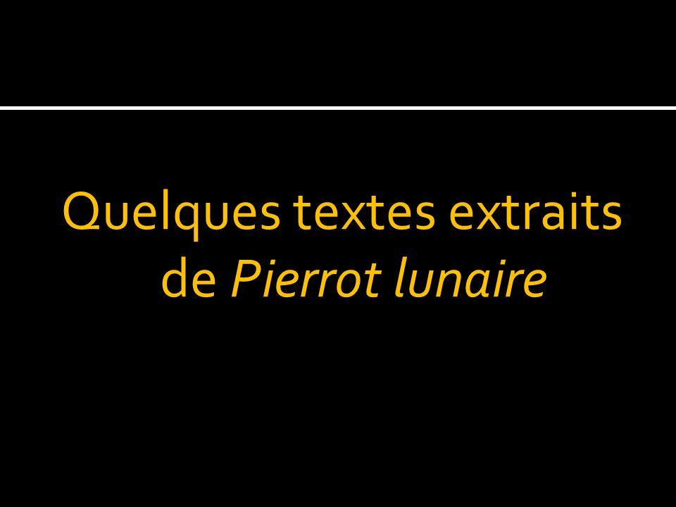 Quelques textes extraits de Pierrot lunaire